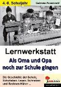 Cover-Bild zu Lernwerkstatt Als Oma und Opa noch zur Schule gingen (eBook) von Rosenwald, Gabriela