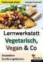 Cover-Bild zu Lernwerkstatt Vegetarisch, Vegan & Co