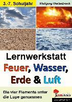 Cover-Bild zu Lernwerkstatt - Feuer, Wasser, Erde und Luft