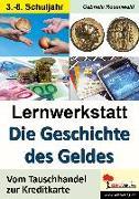 Cover-Bild zu Lernwerkstatt Die Geschichte des Geldes von Rosenwald, Gabriela