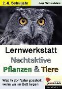 Cover-Bild zu Lernwerkstatt Nachtaktive Pflanzen und Tiere von Hammelstein, Anja