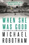 Cover-Bild zu When She Was Good (eBook) von Robotham, Michael