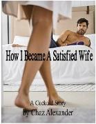 Cover-Bild zu How I Became A Satisfied Wife (eBook) von Alexander, Chaz