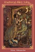 Cover-Bild zu Fractured Fairy Tales (eBook) von Alexander, Alma