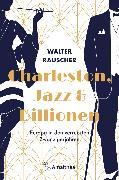 Cover-Bild zu Charleston, Jazz & Billionen (eBook) von Rauscher, Walter