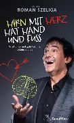 Cover-Bild zu Hirn mit Herz hat Hand und Fuß (eBook) von Szeliga, Dr. med. Roman