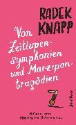 Cover-Bild zu Von Zeitlupensymphonien und Marzipantragödien (eBook) von Knapp, Radek