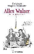 Cover-Bild zu Alles Walzer (eBook) von Wagner-Trenkwitz, Christoph