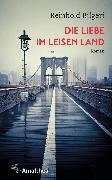 Cover-Bild zu Die Liebe im leisen Land (eBook) von Bilgeri, Reinhold