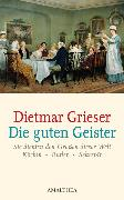 Cover-Bild zu Die guten Geister (eBook) von Grieser, Dietmar