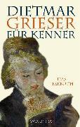 Cover-Bild zu Dietmar Grieser für Kenner (eBook) von Grieser, Dietmar