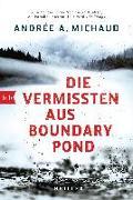 Cover-Bild zu Die Vermissten aus Boundary Pond von Michaud, Andrée A.