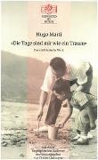 Cover-Bild zu Marti, Hugo: Die Tage sind mir wie ein Traum. Das erzählerische Werk