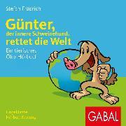 Cover-Bild zu Günter, der innere Schweinehund, rettet die Welt (Audio Download) von Frädrich, Stefan