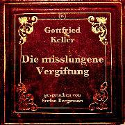 Cover-Bild zu Die misslungene Vergiftung (Audio Download) von Keller, Gottfried
