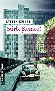 Cover-Bild zu Stirb, Romeo! (eBook) von Keller, Stefan