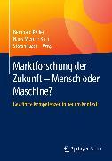 Cover-Bild zu Marktforschung der Zukunft - Mensch oder Maschine (eBook) von Keller, Bernhard (Hrsg.)