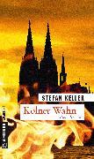 Cover-Bild zu Kölner Wahn (eBook) von Keller, Stefan