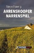 Cover-Bild zu Ahrenshooper Narrenspiel (eBook) von Thiemig, Tilman