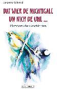Cover-Bild zu Dat wier de Nachtigall un nich de Uhl (eBook) von Bliemel, Susanne