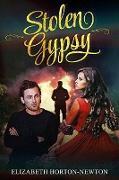 Cover-Bild zu Stolen Gypsy (eBook) von Horton-Newton, Elizabeth