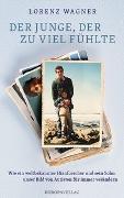Cover-Bild zu Der Junge, der zu viel fühlte von Wagner, Lorenz