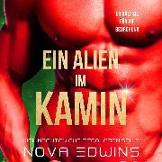 Cover-Bild zu Ein Alien im Kamin (Audio Download) von Edwins, Nova