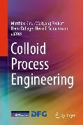 Cover-Bild zu Colloid Process Engineering (eBook) von Kind, Matthias (Hrsg.)