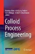 Cover-Bild zu Colloid Process Engineering von Kind, Matthias (Hrsg.)