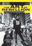 Cover-Bild zu Hillier, Ben: The Art of Rebellion: Dispatches from Hong Kong