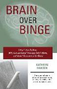 Cover-Bild zu Hansen, Kathryn: Brain over Binge: Why I Was Bulimic, Why Conventional Therapy Didn't Work, and How I Recovered for Good