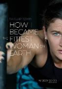 Cover-Bild zu Toomey, Tia-Clair: How I Became The Fittest Woman On Earth: My Story So Far