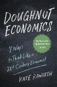 Cover-Bild zu Doughnut Economics: Seven Ways to Think Like a 21st-Century Economist von Raworth, Kate
