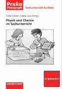 Cover-Bild zu Praxis Pädagogik / Physik und Chemie im Sachunterricht von Köster, Hilde (Hrsg.)