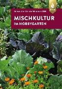 Cover-Bild zu Mischkultur im Hobbygarten von Weinrich (OSB), Schwester Christa