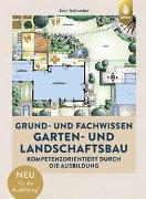 Cover-Bild zu Grund- und Fachwissen Garten- und Landschaftsbau von Schrader, Karl