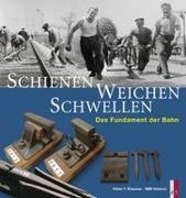Cover-Bild zu Schienen, Weichen, Schwellen von Elsasser, Kilian T.
