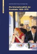 Cover-Bild zu Die Internationalität der Eisenbahn 1850-1970 von Gugerli, David (Hrsg.)