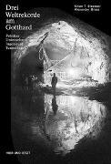Cover-Bild zu Drei Weltrekorde am Gotthard von Elsasser, Kilian T.