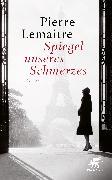 Cover-Bild zu Spiegel unseres Schmerzes von Lemaitre, Pierre