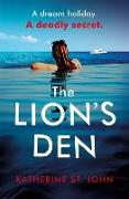 Cover-Bild zu The Lion's Den: The 'impossible to put down' must-read gripping thriller of 2020 von St. John, Katherine