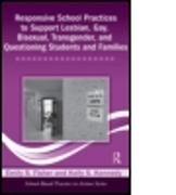 Cover-Bild zu Responsive School Practices to Support Lesbian, Gay, Bisexual, Transgender, and Questioning Students and Families von Fisher, Emily S.