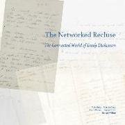Cover-Bild zu The Networked Recluse: The Connected World of Emily Dickinson von Kelly, Michael