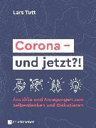 Cover-Bild zu Corona - und jetzt?! (eBook) von Tutt, Lars