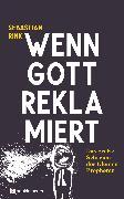Cover-Bild zu Wenn Gott reklamiert (eBook) von Rink, Sebastian