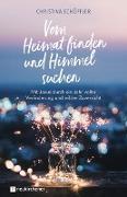 Cover-Bild zu Vom Heimat finden und Himmel suchen (eBook) von Schöffler, Christina