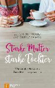 Cover-Bild zu Starke Mütter - starke Töchter (eBook) von Wetter-Parasie, Jost