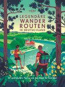 Cover-Bild zu Lonely Planet Bildband Legendäre Wanderrouten in Deutschland von Brunswig, Muriel