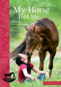 Cover-Bild zu My Horse Told Me: Everyday Communication with Your Horse von Bolze, Daniela