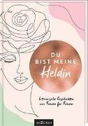 Cover-Bild zu Du bist meine Heldin. Literarische Geschichten von Frauen für Frauen von Enders, Marielle (Illustr.)